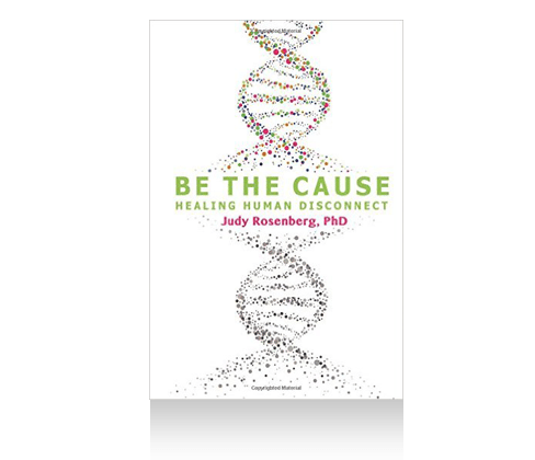 Dr. Judy's Be The Cause Book